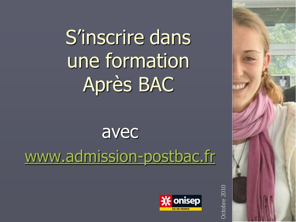 Sinscrire dans une formation Après BAC avec www.admission-postbac.fr Octobre 2010