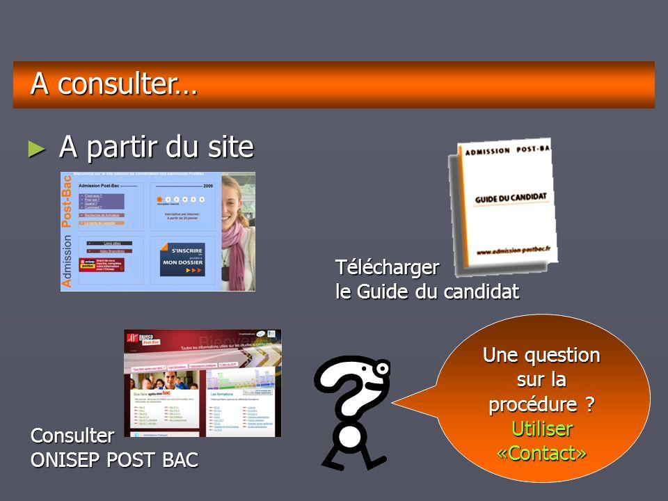décembrejanvierfévriermarsavrilmaijuinjuilletaoûtseptembre A partir du site A partir du site A consulter… Télécharger le Guide du candidat Consulter ONISEP POST BAC Une question sur la procédure .