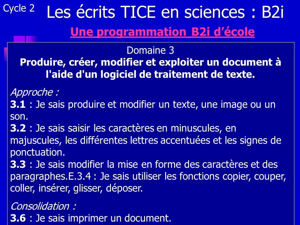 Cycle 2 Une programmation B2i décole Domaine 3 Produire, créer, modifier et exploiter un document à l'aide d'un logiciel de traitement de texte. Appro
