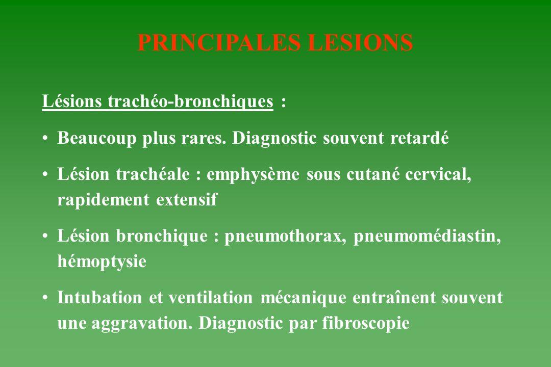 PRINCIPALES LESIONS Lésions trachéo-bronchiques : Beaucoup plus rares. Diagnostic souvent retardé Lésion trachéale : emphysème sous cutané cervical, r
