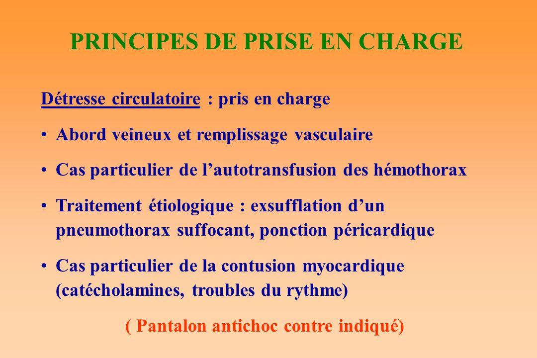 PRINCIPES DE PRISE EN CHARGE Détresse circulatoire : pris en charge Abord veineux et remplissage vasculaire Cas particulier de lautotransfusion des hé