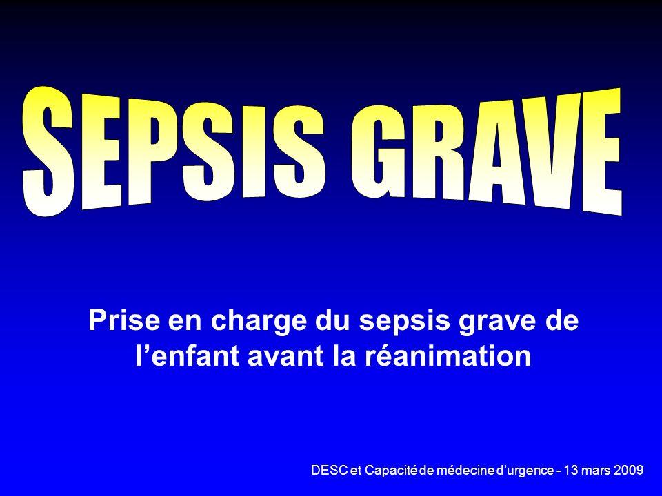 Prise en charge du sepsis grave de lenfant avant la réanimation DESC et Capacité de médecine durgence - 13 mars 2009