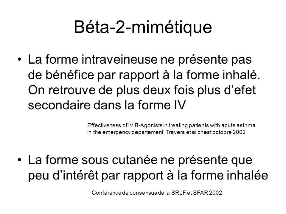 Béta-2-mimétique La forme intraveineuse ne présente pas de bénéfice par rapport à la forme inhalé. On retrouve de plus deux fois plus defet secondaire