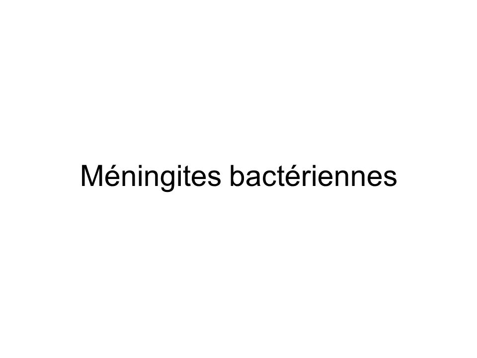 Epidémiologie Méningocoque: 5 sérotypes A B C Y W135 Pneumocoque 75 % des méningites bactériennes 500 cas pour chacun de ces germes en France Autres: Listeria Haemophilus Sreptocoques Staphylocoques Enterobacteries Anaérobies