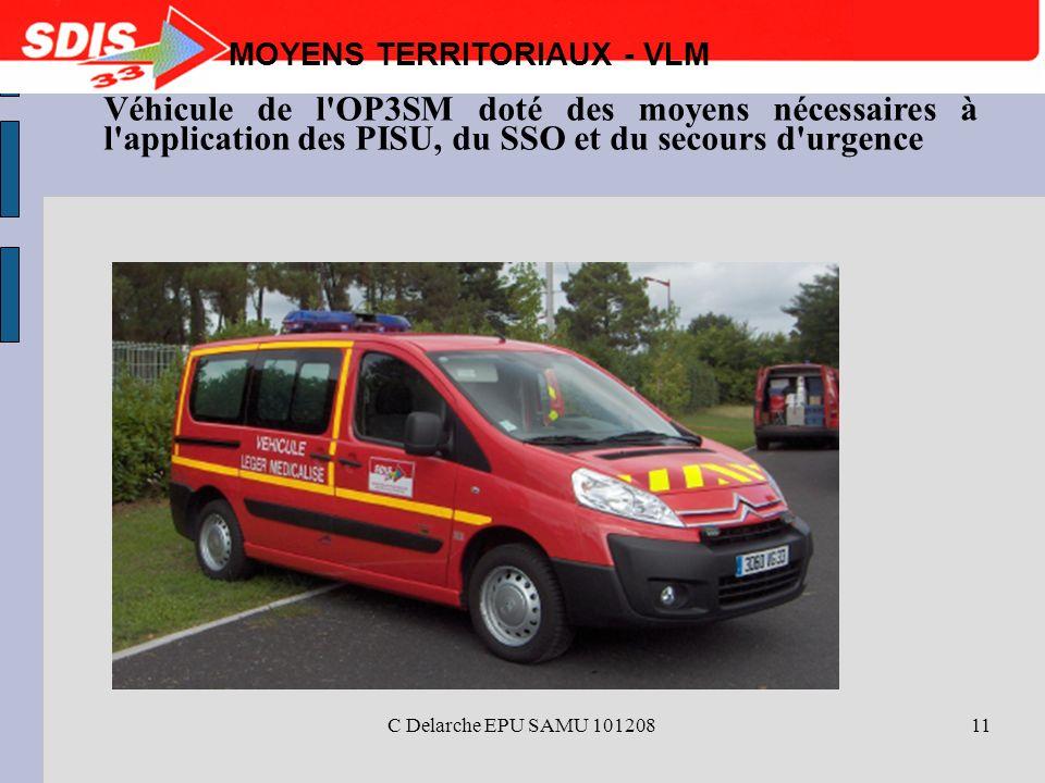 C Delarche EPU SAMU 10120811 MOYENS TERRITORIAUX - VLM Véhicule de l'OP3SM doté des moyens nécessaires à l'application des PISU, du SSO et du secours