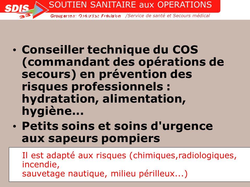 Groupement Opération Prévision 9 ORGANISATION OPERATIONNELLE Conseiller technique du COS (commandant des opérations de secours) en prévention des risq