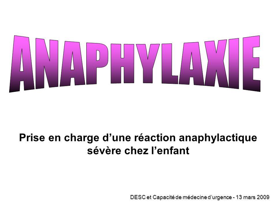 Prise en charge dune réaction anaphylactique sévère chez lenfant DESC et Capacité de médecine durgence - 13 mars 2009