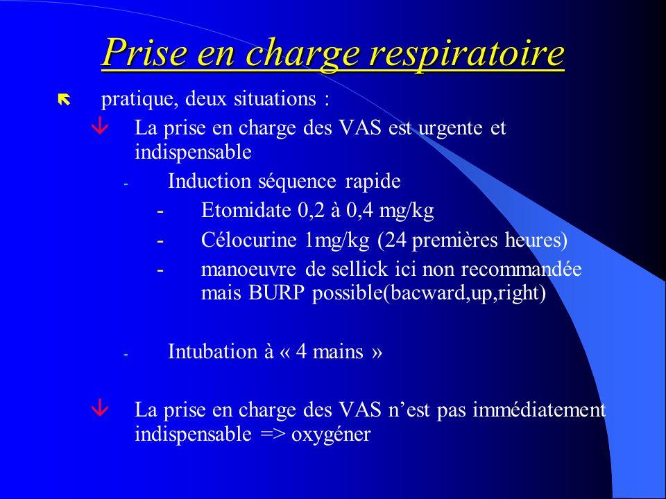 Prise en charge respiratoire ë pratique, deux situations : âLa prise en charge des VAS est urgente et indispensable - Induction séquence rapide -Etomi