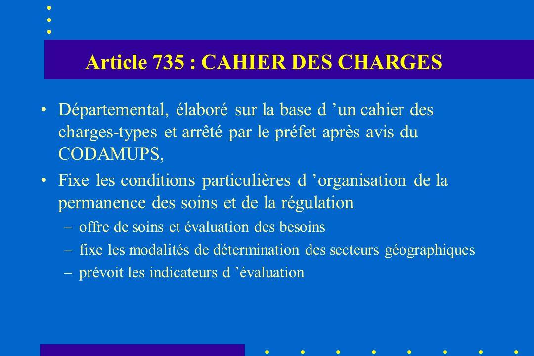 Article 735 : CAHIER DES CHARGES Départemental, élaboré sur la base d un cahier des charges-types et arrêté par le préfet après avis du CODAMUPS, Fixe