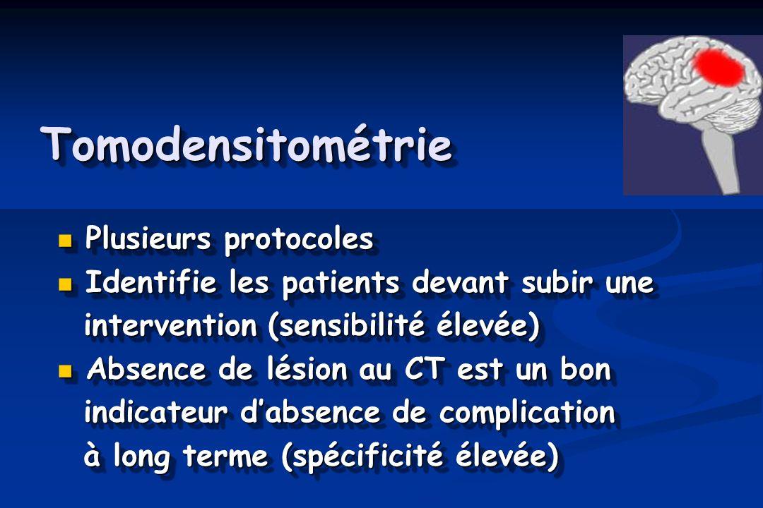 TomodensitométrieTomodensitométrie Plusieurs protocoles Plusieurs protocoles Identifie les patients devant subir une Identifie les patients devant sub