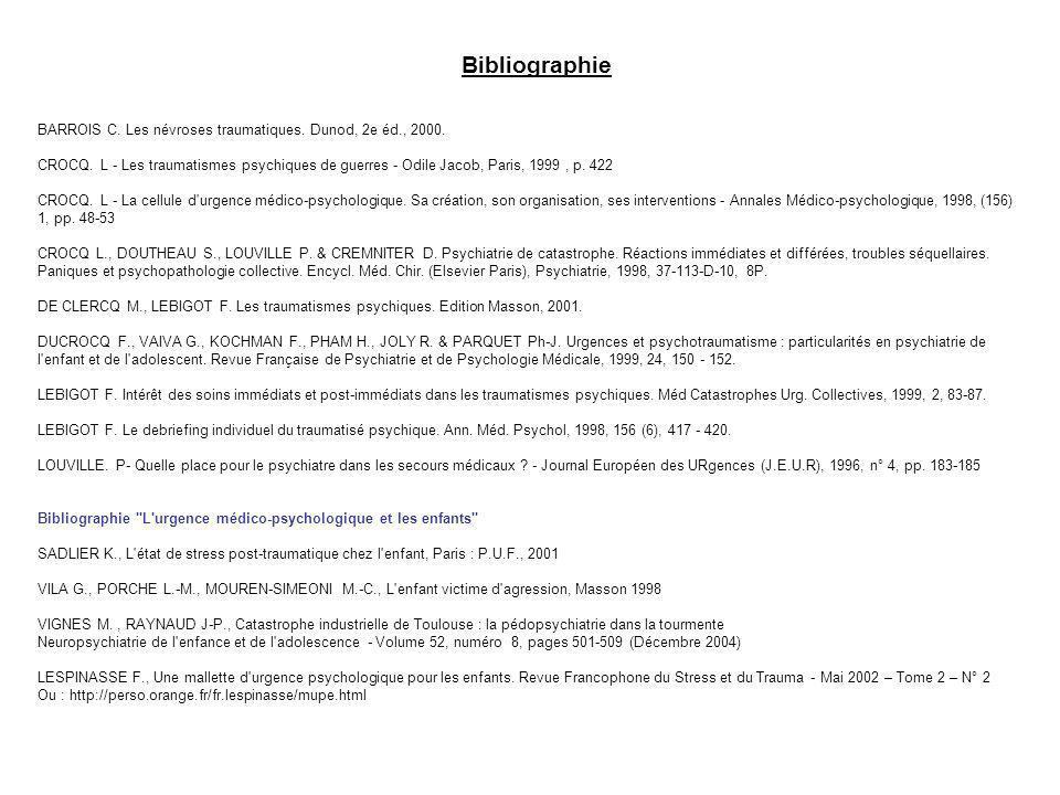 BARROIS C. Les névroses traumatiques. Dunod, 2e éd., 2000. CROCQ. L - Les traumatismes psychiques de guerres - Odile Jacob, Paris, 1999, p. 422 CROCQ.