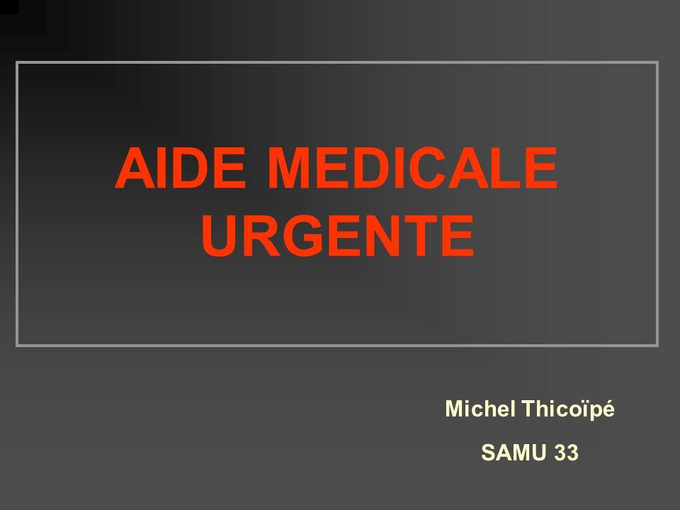 AIDE MEDICALE URGENTE Michel Thicoïpé SAMU 33