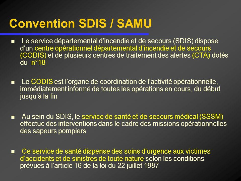 Convention SDIS / SAMU Le service départemental dincendie et de secours (SDIS) dispose dun centre opérationnel départemental dincendie et de secours (