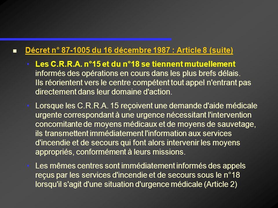 Décret n° 87-1005 du 16 décembre 1987 : Article 8 (suite) Les C.R.R.A. n°15 et du n°18 se tiennent mutuellement informés des opérations en cours dans