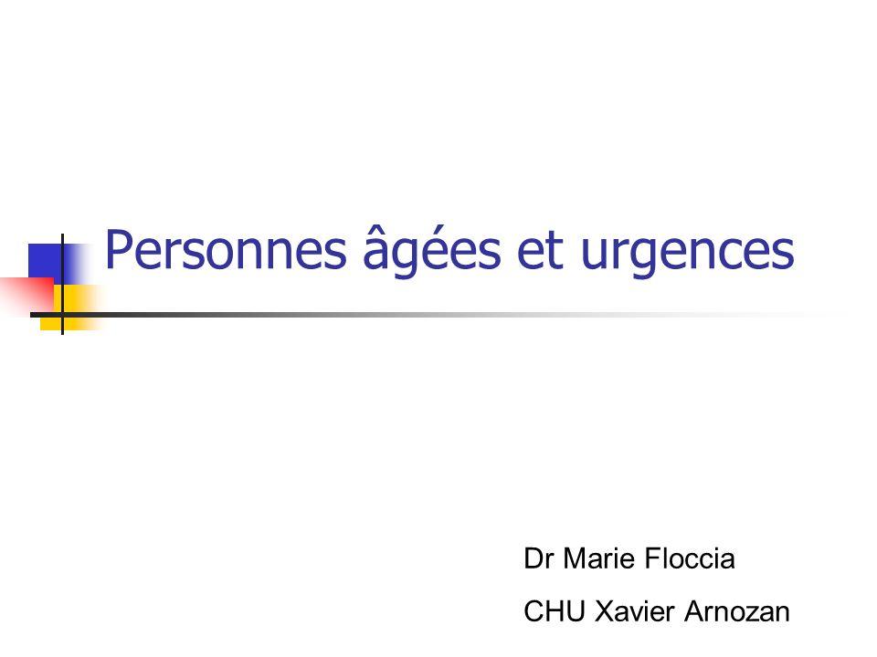 Personnes âgées et urgences Dr Marie Floccia CHU Xavier Arnozan