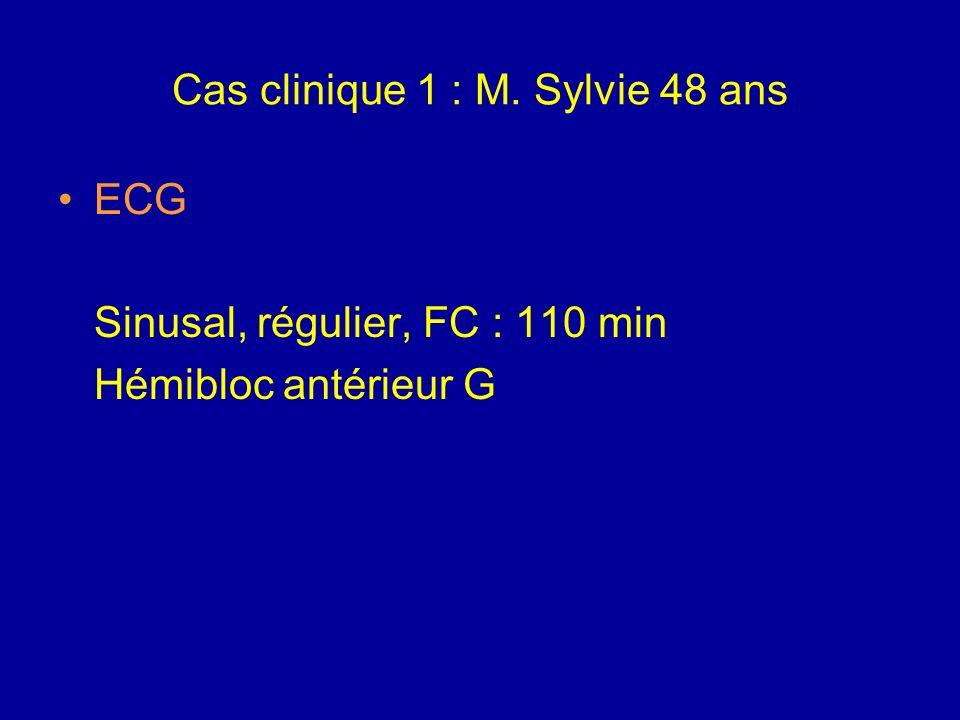 Cas clinique 1 : M. Sylvie 48 ans Biologie : NFS : GB 13 400 ; Hb 12,3 ; plaquettes 584 000 ; coagulation normale ; fibrinogène 12 g/l Iono : glucose