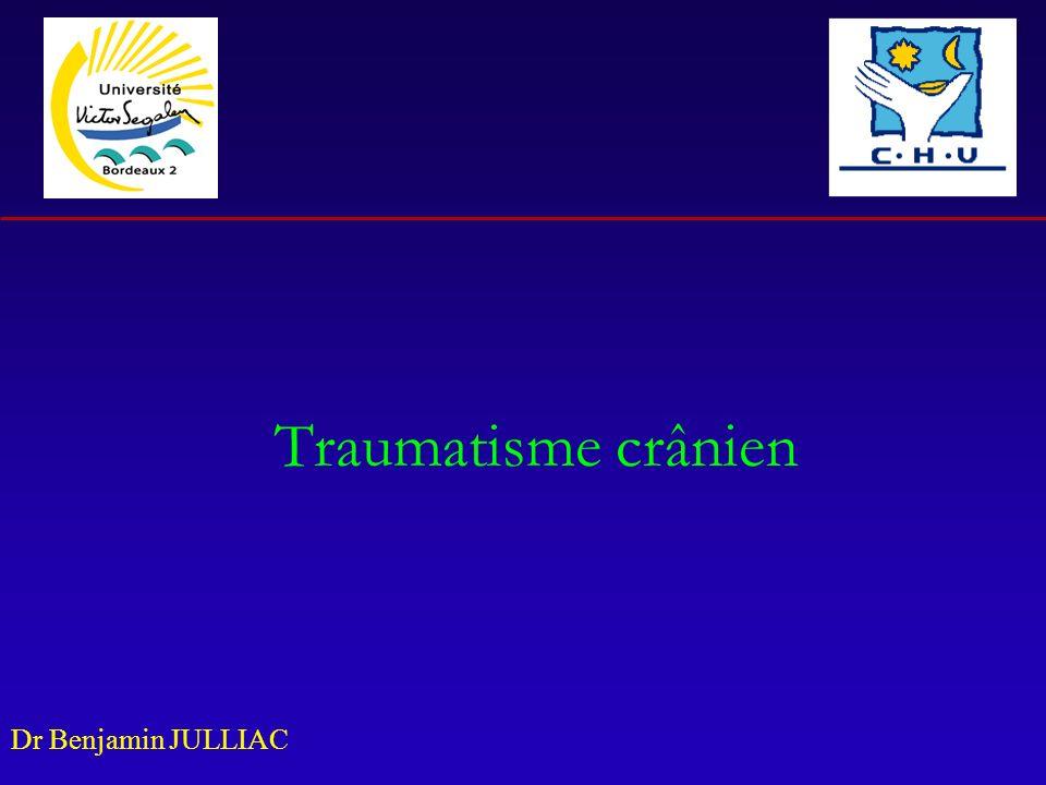 Dr Benjamin JULLIAC Traumatisme crânien