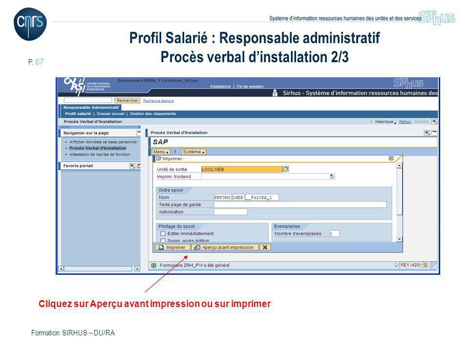 P. 67 Formation SIRHUS – DU/RA Profil Salarié : Responsable administratif Procès verbal dinstallation 2/3 Cliquez sur Aperçu avant impression ou sur i