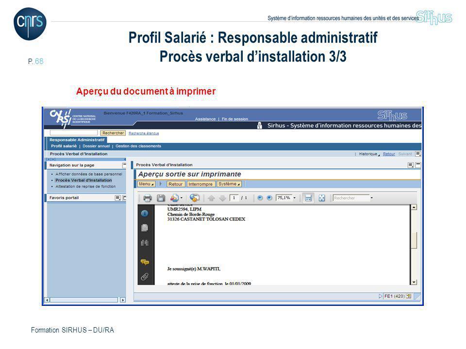 P. 68 Formation SIRHUS – DU/RA Profil Salarié : Responsable administratif Procès verbal dinstallation 3/3 Aperçu du document à imprimer