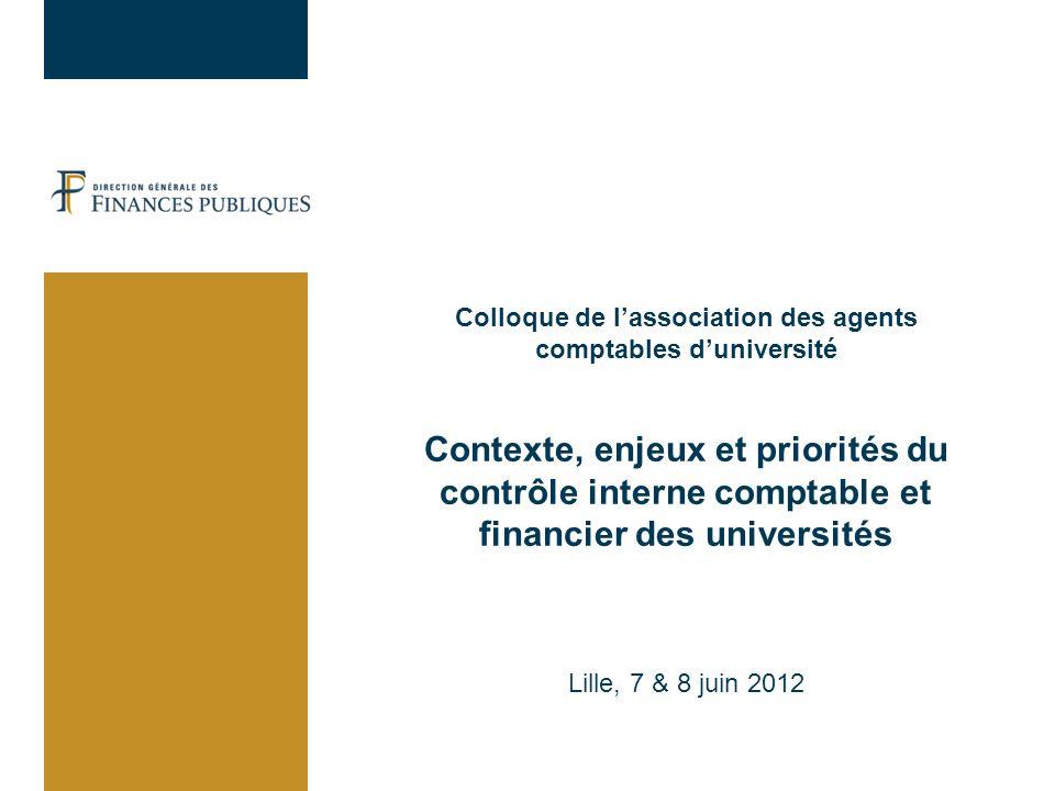 Colloque de lassociation des agents comptables duniversité Contexte, enjeux et priorités du contrôle interne comptable et financier des universités Li