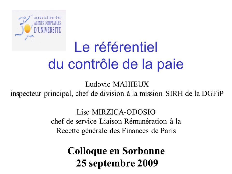 Le référentiel du contrôle de la paie Ludovic MAHIEUX inspecteur principal, chef de division à la mission SIRH de la DGFiP Lise MIRZICA-ODOSIO chef de