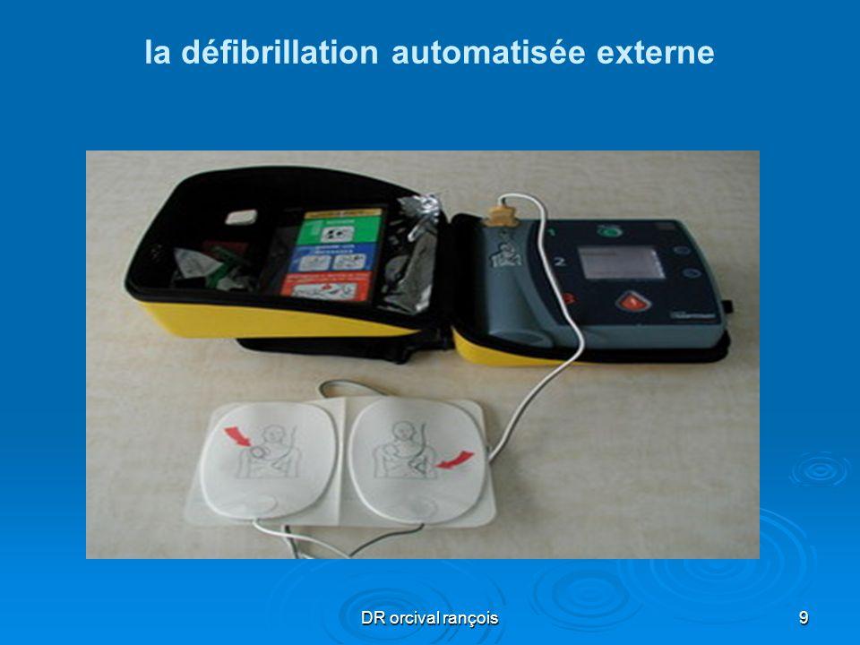 DR orcival rançois10 la défibrillation automatisée externe La défibrillation doit être réalisée le plus rapidement possible.