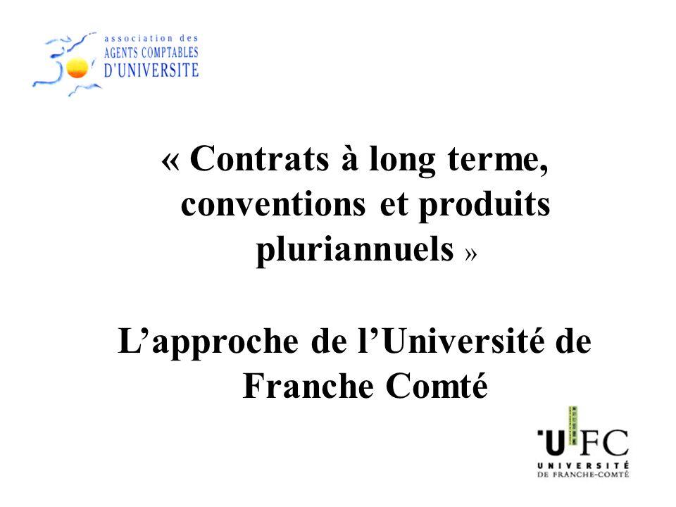 « Contrats à long terme, conventions et produits pluriannuels » Lapproche de lUniversité de Franche Comté