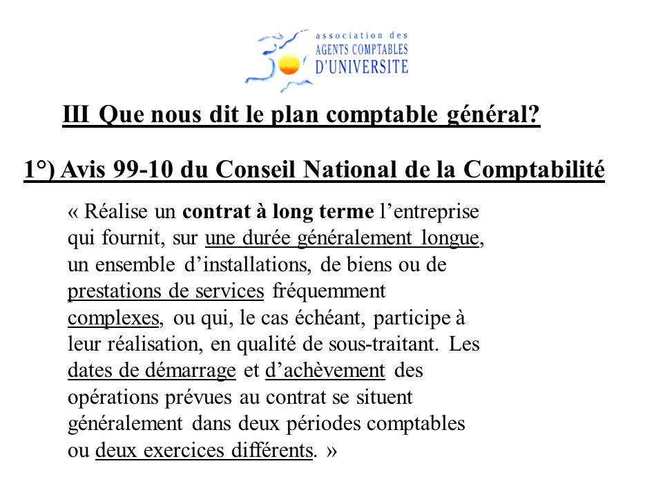 1°) Avis 99-10 du Conseil National de la Comptabilité « Réalise un contrat à long terme lentreprise qui fournit, sur une durée généralement longue, un