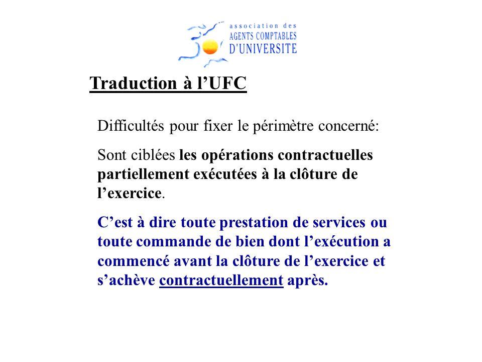 Traduction à lUFC Difficultés pour fixer le périmètre concerné: Sont ciblées les opérations contractuelles partiellement exécutées à la clôture de lex