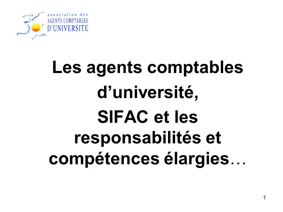 1 Les agents comptables duniversité, SIFAC et les responsabilités et compétences élargies…