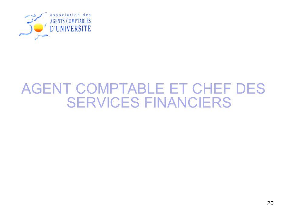 20 AGENT COMPTABLE ET CHEF DES SERVICES FINANCIERS