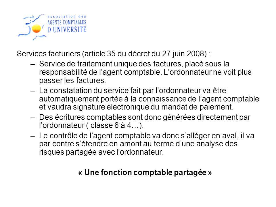 Services facturiers (article 35 du décret du 27 juin 2008) : –Service de traitement unique des factures, placé sous la responsabilité de lagent compta