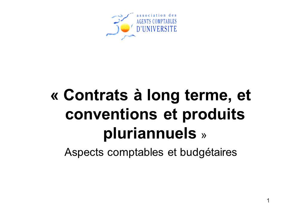 1 « Contrats à long terme, et conventions et produits pluriannuels » Aspects comptables et budgétaires