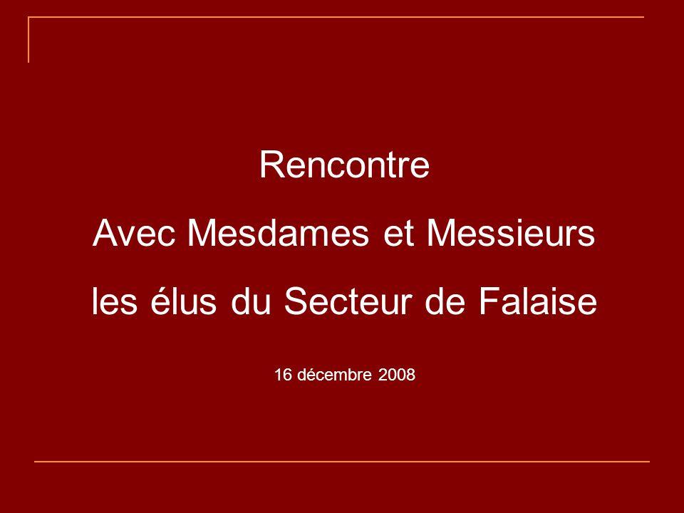 Rencontre Avec Mesdames et Messieurs les élus du Secteur de Falaise 16 décembre 2008