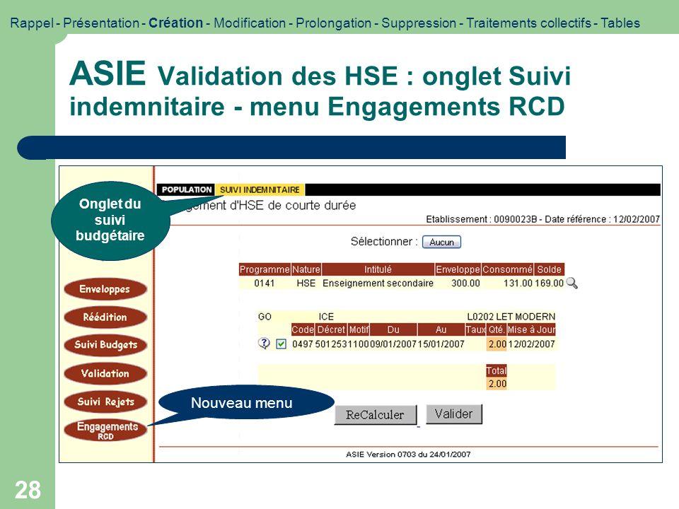 28 ASIE Validation des HSE : onglet Suivi indemnitaire - menu Engagements RCD Impression décran Rappel - Présentation - Création - Modification - Prol