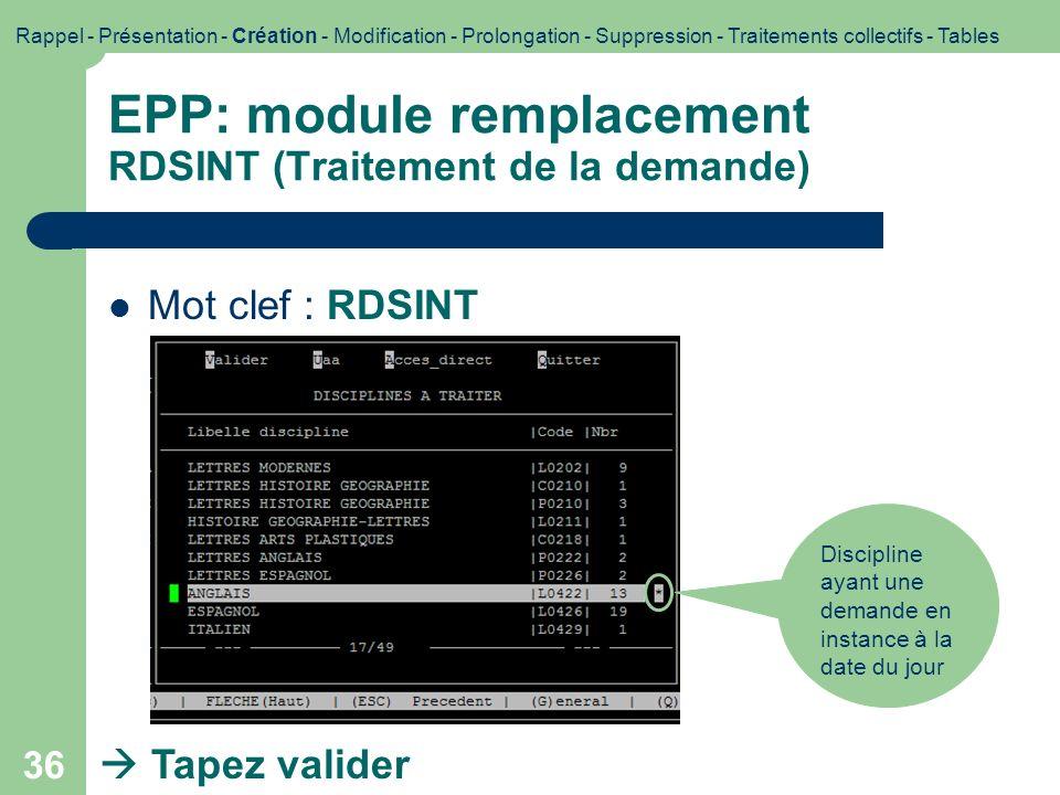36 EPP: module remplacement RDSINT (Traitement de la demande) Mot clef : RDSINT Discipline ayant une demande en instance à la date du jour Tapez valid