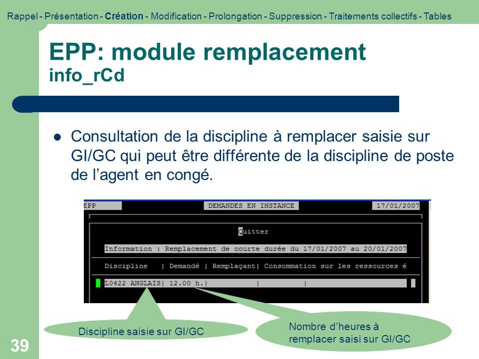 39 EPP: module remplacement info_rCd Consultation de la discipline à remplacer saisie sur GI/GC qui peut être différente de la discipline de poste de