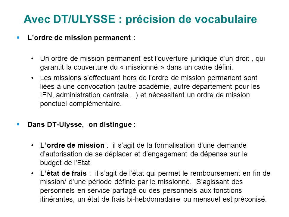 Avec DT/ULYSSE : précision de vocabulaire Lordre de mission permanent : Un ordre de mission permanent est louverture juridique dun droit, qui garantit