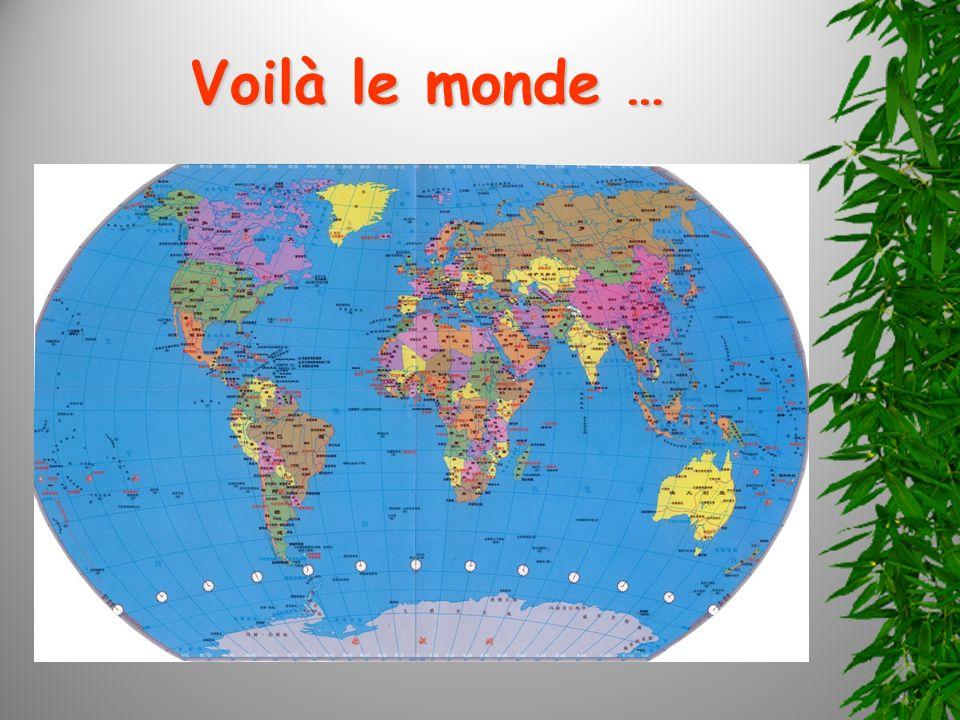 Voilà le monde …