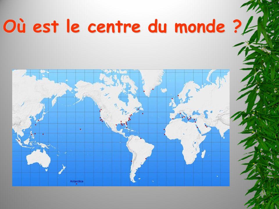 Où est le centre du monde ?