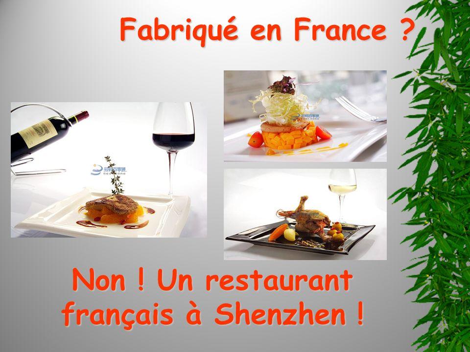 Fabriqué en France ? Non ! Un restaurant français à Shenzhen !