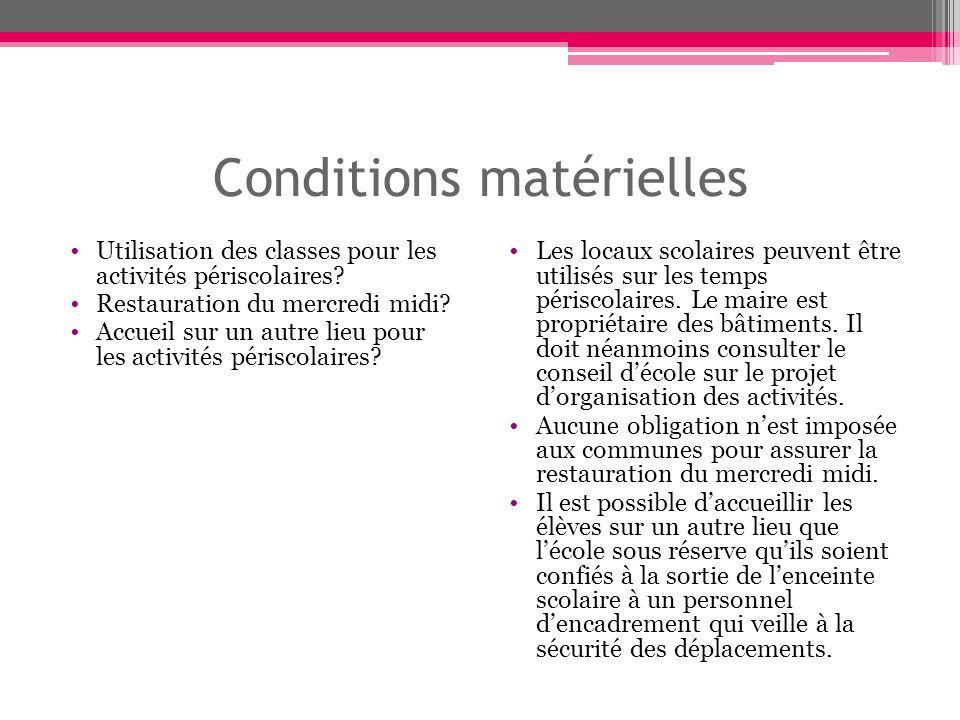 Conditions matérielles Utilisation des classes pour les activités périscolaires.