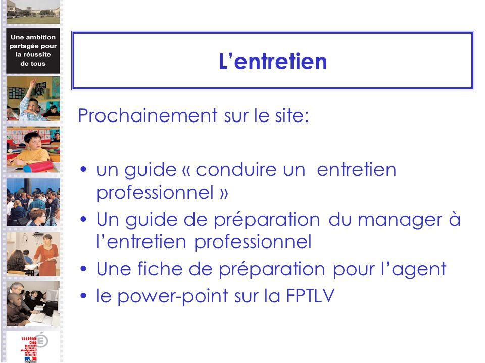 Lentretien Prochainement sur le site: un guide « conduire un entretien professionnel » Un guide de préparation du manager à lentretien professionnel U