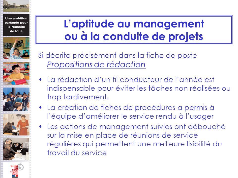 Laptitude au management ou à la conduite de projets Si décrite précisément dans la fiche de poste Propositions de rédaction La rédaction dun fil condu
