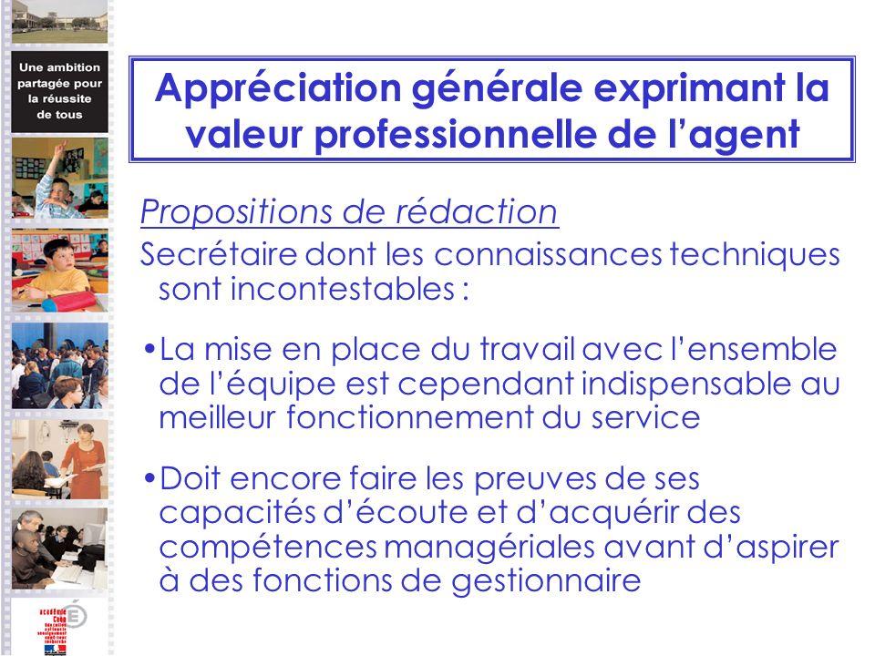 Appréciation générale exprimant la valeur professionnelle de lagent Propositions de rédaction Secrétaire dont les connaissances techniques sont incont