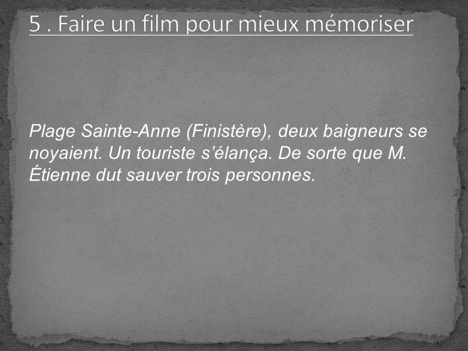 Plage Sainte-Anne (Finistère), deux baigneurs se noyaient. Un touriste sélança. De sorte que M. Étienne dut sauver trois personnes.