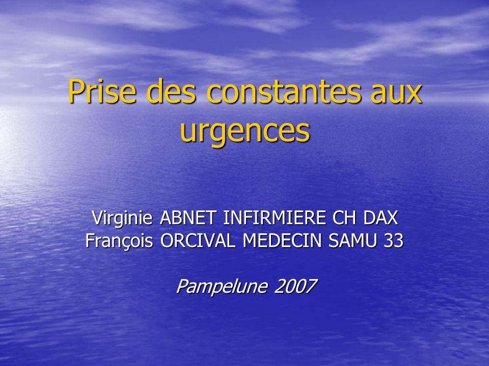 Prise des constantes aux urgences Virginie ABNET INFIRMIERE CH DAX François ORCIVAL MEDECIN SAMU 33 Pampelune 2007