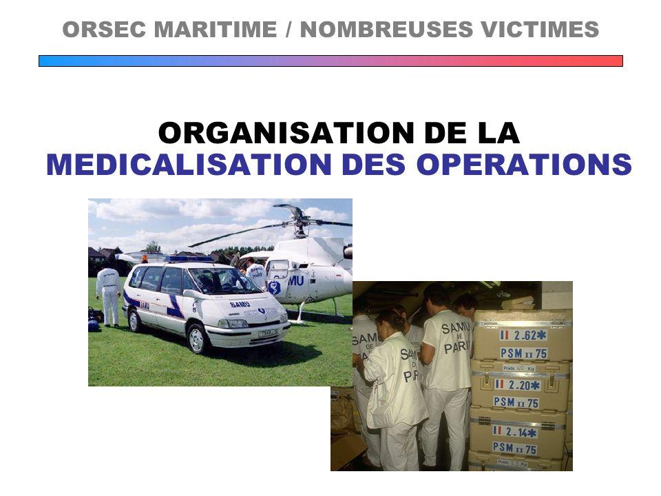 ORGANISATION DE LA MEDICALISATION DES OPERATIONS ORSEC MARITIME / NOMBREUSES VICTIMES