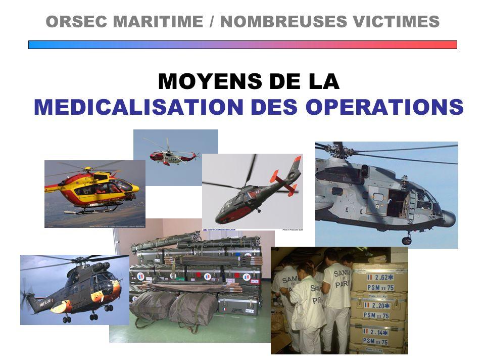 MOYENS DE LA MEDICALISATION DES OPERATIONS ORSEC MARITIME / NOMBREUSES VICTIMES