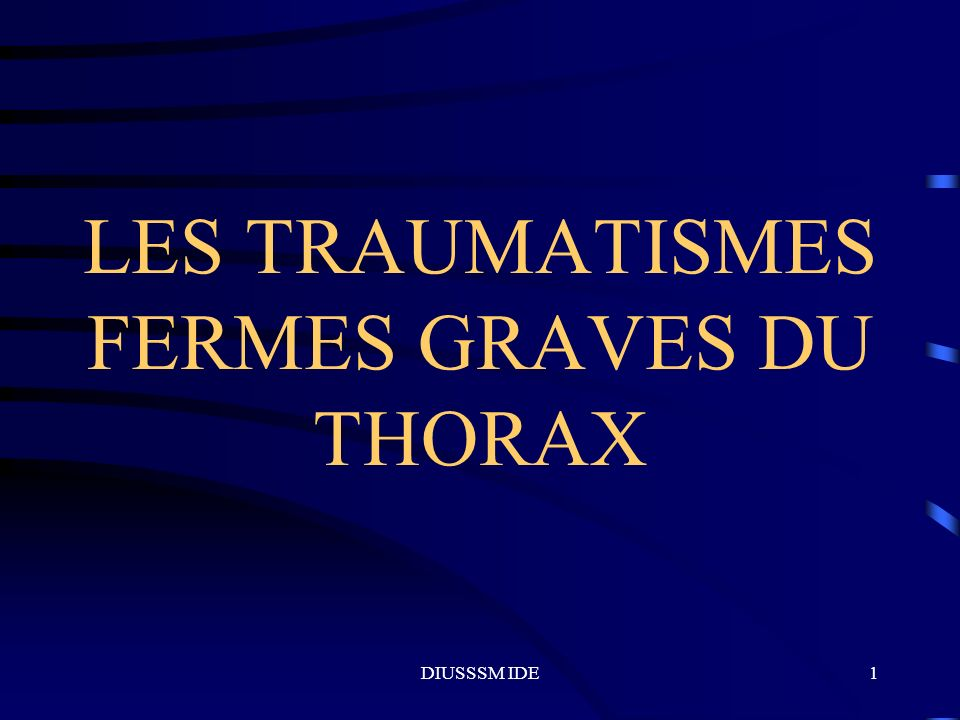 DIUSSSM IDE12 LES TRAUMATISMES FERMES GRAVES DU THORAX LESIONS PLEURO-PULMONAIRES Le pneumothorax: dyspnée, immobilité, emphysème sous cutané, tympanisme, abolition murmure vésiculaire, fractures de côtes, parfois apparition retardée.